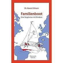 Familienboot: Eine Segelreise mit Kindern