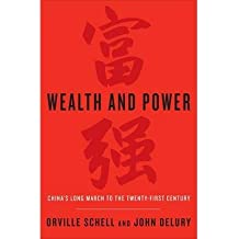 [(Wealth and Power: China's Long March to the Twenty-First Century)] [Author: Orville Schell] published on (July, 2013)