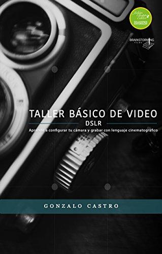 Taller básico de video DSLR por Gonzalo Castro
