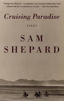 [Cruising Paradise: Tales] (By: Sam Shepard) [published: November, 1998]