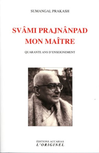 Svmi Prajnnpad, mon matre : Quarante ans d'enseignement