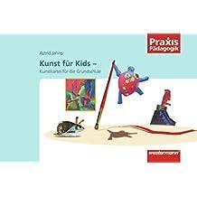 Praxis Pädagogik: Kunst für Kids: Kunstkartei für die Grundschule
