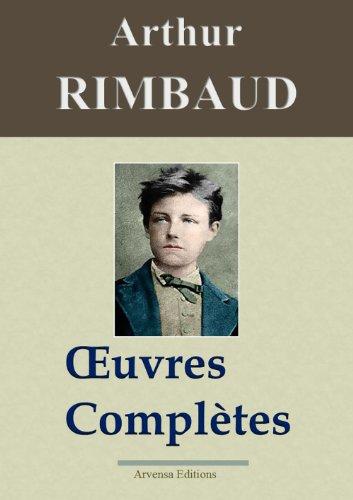 Arthur Rimbaud : Oeuvres compltes et annexes (nouvelle dition enrichie) - Arvensa Editions