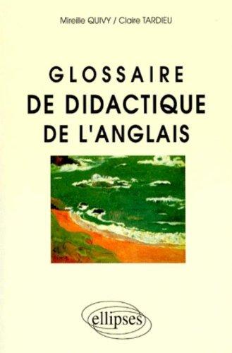 Glossaire de didactique de l'anglais par Mireille Quivy, Claire Tardieu