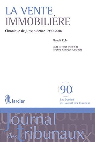 La vente immobilire: Chronique de jurisprudence 1990-2010
