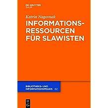 Informationsressourcen für Slawisten (Bibliotheks- und Informationspraxis)