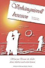 Verhängnisvoll besessen: Wenn nur Träume die Liebe deines Lebens noch retten können! Taschenbuch