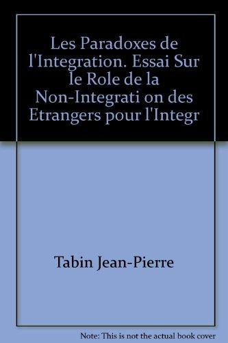 Les Paradoxes de l'Integration. Essa...