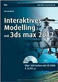 Interaktives Modelling mit 3ds max 2012 (bhv Taschenbuch) von Roman Macke ( 12. September 2012 )