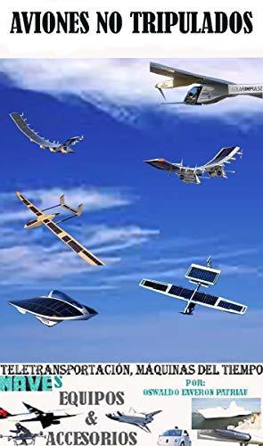 Aviones no tripulados (Tele Transporte Máquinas de Tiempo Naves ...