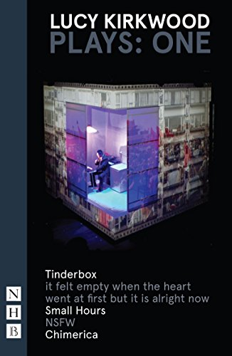 Kirkwood Plays: One (Tinderbox, It Felt Empty... , Small Hours, NSFW, Chimerica)
