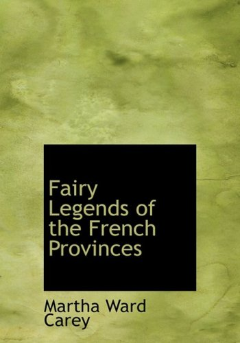 Fairy Legends of the French Provinces