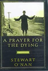 A Prayer for the Dying by Stewart O'Nan (1999-08-19)