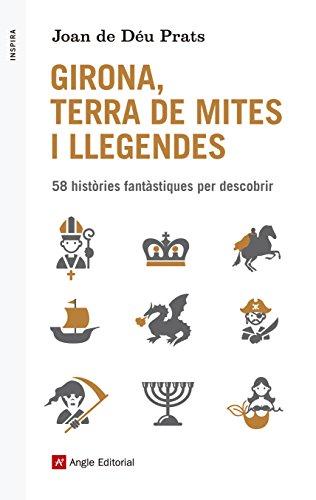Girona, Terra De Mites I Llegendes (Inspira)