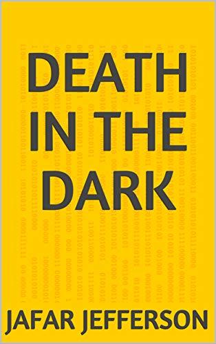 Death In The Dark (Portuguese Edition) por Jafar Jefferson