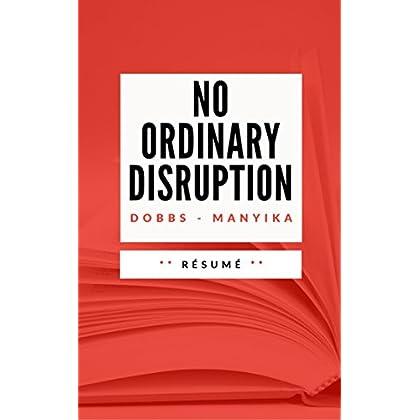 NO ORDINARY DISRUPTION: Résumé en Français