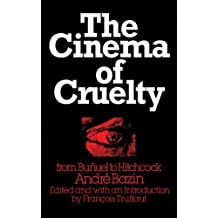 The Cinema of Cruelty: From Buñuel to Hitchcock