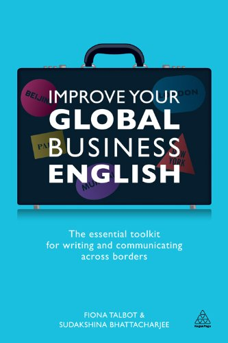 Improve Your Global Business English: The Essential Toolkit for Writing and Communicating Across Borders (English Edition)