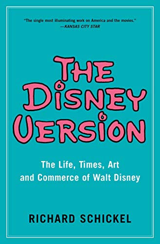 The Disney Version: The Life, Times, Art and Commerce of Walt Disney (English Edition)