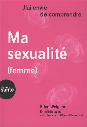 Ma sexualité (femme) par Ellen Weigand