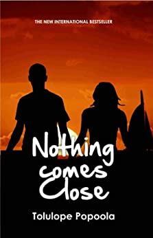 Nothing Comes Close (English Edition) par [Popoola, Tolulope]