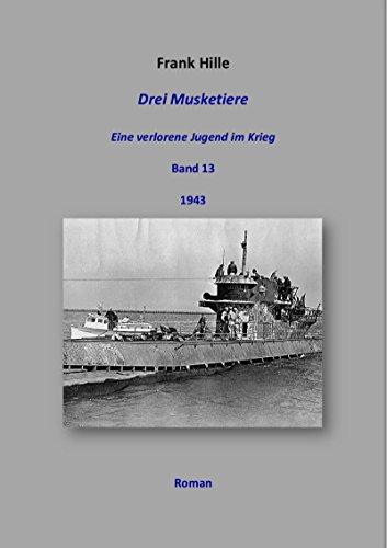 Drei Musketiere - Eine verlorene Jugend im Krieg, Band 13 -