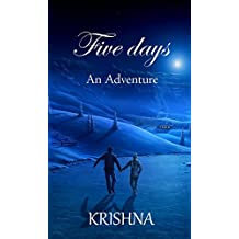 Five Days: an adventure (A Fantasy Adventure) (English Edition)