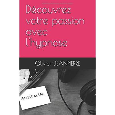 Découvrez votre passion avec l'hypnose