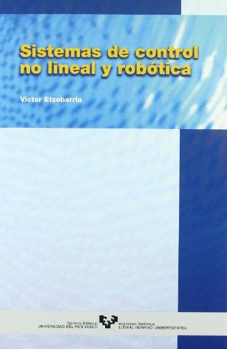Sistemas de control no lineal y robótica por Víctor Etxebarria Ecenarro