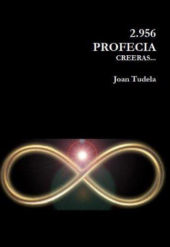 2956 Profecía (Trilogía 2956 nº 1) por Juan Tudela Cloquell