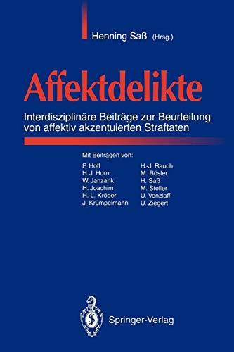 Affektdelikte: Interdisziplinäre Beiträge zur Beurteilung von affektiv akzentuierten Straftaten