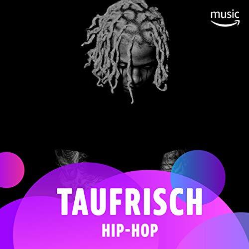 Taufrisch: Hip-Hop -