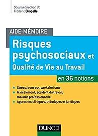 Aide-mémoire - Risques psychosociaux et qualité de vie au travail - en 36 notions par Frédéric Chapelle