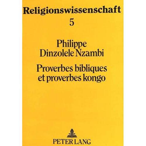 Proverbes bibliques et proverbes kongo: étude comparative de Proverbia 25-29 et de quelques proverbes kongo
