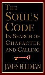 The Soul's Code: In Search of Character and Calling by James Hillman (1996-08-13)