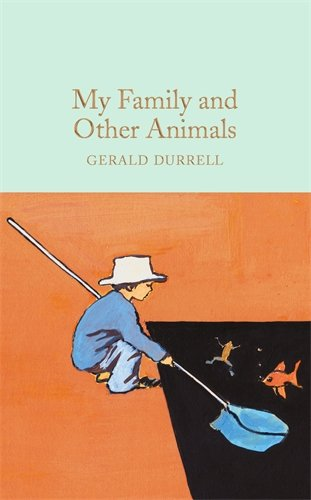 My Family and Other Animals (Macmillan Collector's Library, Band 21)