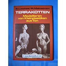 Terrakotten : Modellieren von Kleinplastiken aus Ton , Werkstattbücher für künstler. u. techn. Gestalten.