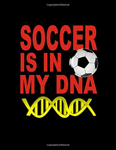Soccer Is In My DNA. For Soccer Fans. Blank Lined Notebook Journal Planner Diary.