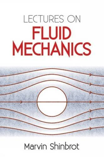 Lectures on Fluid Mechanics (Dover Books on Physics) by Marvin Shinbrot (2012-07-01)