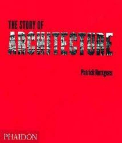The Story of Architecture by Patrick Nuttgens (1997-08-14)