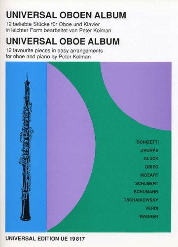 Universal Oboen Album: Zwölf beliebte Stücke in leichter Form bearbeitet. Für Oboe und Klavier