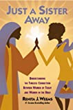 Just a Sister Away: Understanding the Timeless Connection Between Women of Today and Women in the Bible (English Edition)