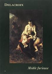 Médée furieuse : Exposition, Paris, Musée Delacroix, 24 avril-30 juillet 2001