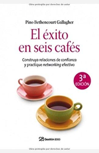 EL EXITO EN SEIS CAFES