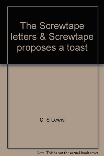 The Screwtape letters & Screwtape proposes a toast (Time reading program special edition) par C. S Lewis