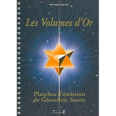 Les volumes d'or : Planches d'émission de géométrie sacrée