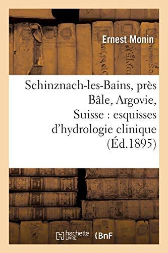 Schinznach-les-Bains, près Bâle, Argovie, Suisse : esquisses d'hydrologie clinique