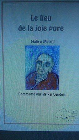 Le lieu de la joie pure : Maître Wanshi par Jean-Claude Gaumer-Vendetti
