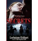 By Eckhart, Lorhainne [ Secrets ] [ SECRETS ] Apr - 2013 { Paperback }