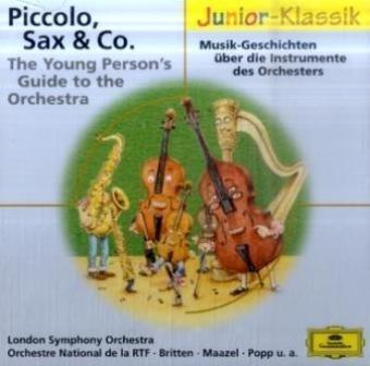 Piccolo, Sax & Co: Musik-Geschichten über die Instrumente des Orchesters (Instrumente Orchesters Des)